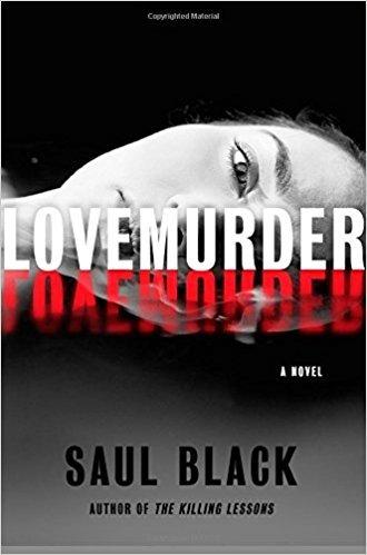 LoveMurder: A Novel by Saul Black
