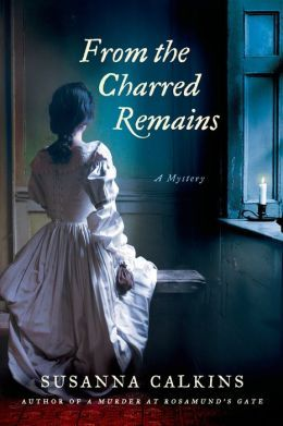 From the Charred Remains by Susanna Calkins