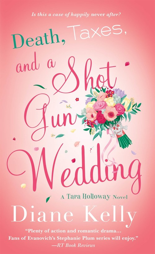 Death, Taxes, and a Shotgun Wedding by Diane Kelly