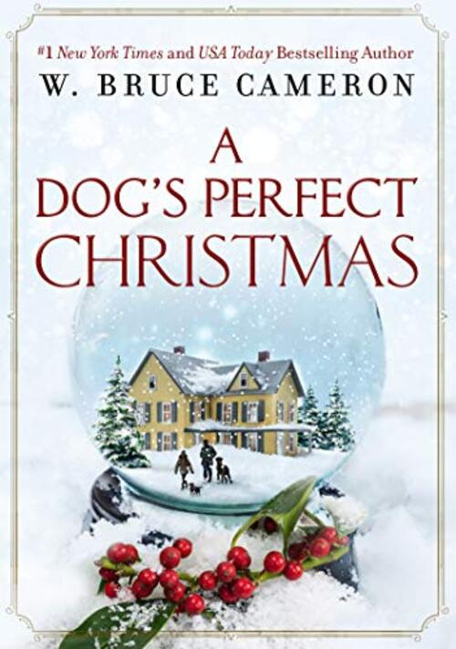 A Dog's Perfect Christmas by W. Bruce Cameron
