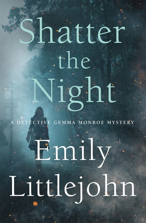 Shatter the Night by Emily Littlejohn