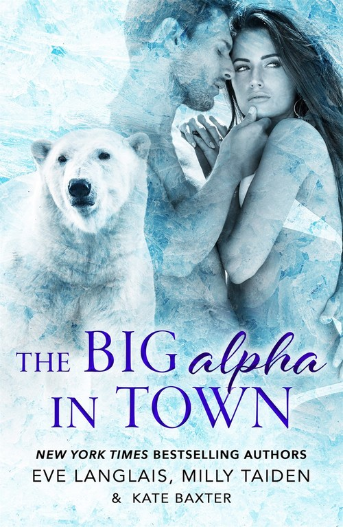 The Big Alpha in Town by Eve Langlais
