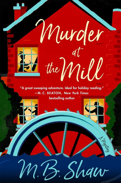 Murder at the Mill by M.B. Shaw