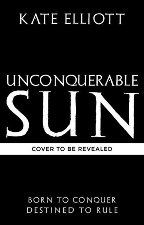 Unconquerable Sun by Kate Elliott