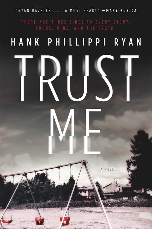 Trust Me by Hank Phillippi Ryan