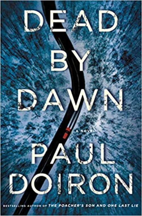 Dead by Dawn by Paul Doiron