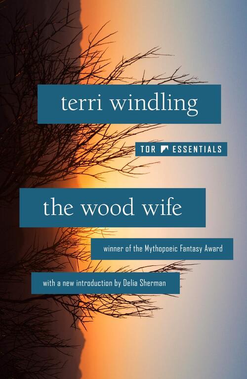 The Wood Wife by Terri Windling