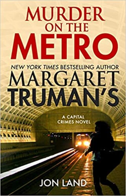 Margaret Truman's Murder on the Metro by Margaret Truman