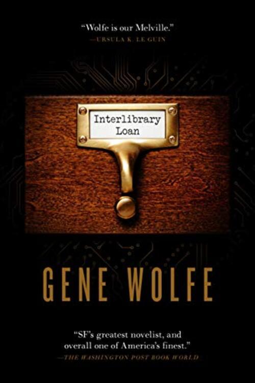 Interlibrary Loan by Gene Wolfe