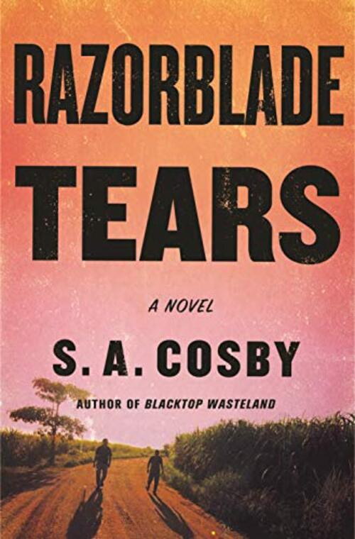 Razorblade Tears by S.A. Cosby