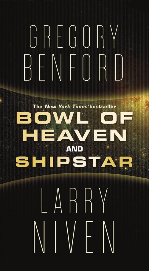 Bowl of Heaven and Shipstar by Larry Niven