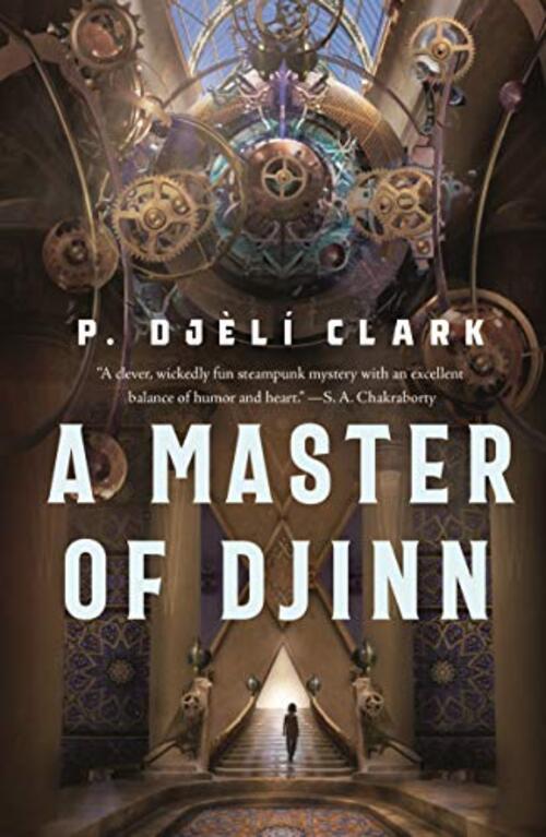 A Master of Djinn by P. Djl Clark
