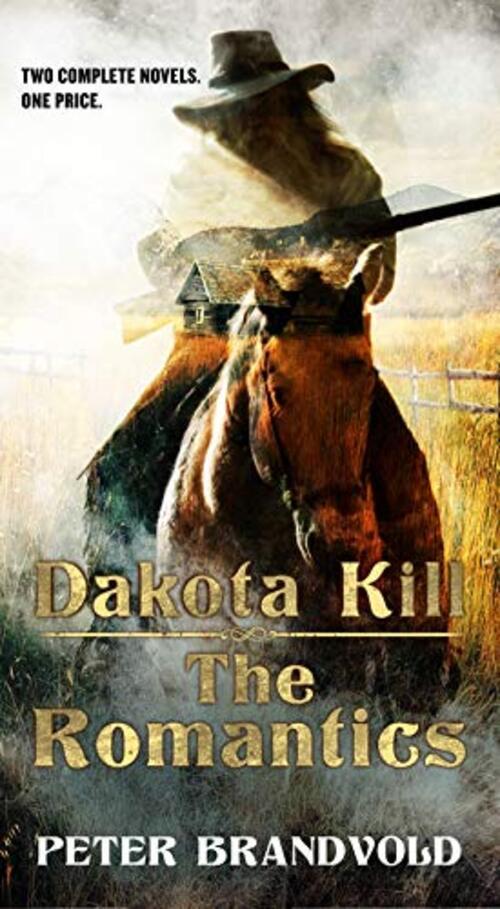 Dakota Kill and The Romantics by Peter Brandvold