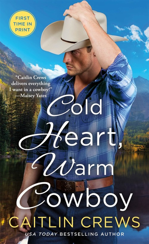 Cold Heart, Warm Cowboy by Caitlin Crews