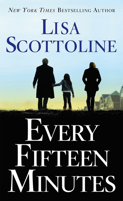 Every Fifteen Minutes by Lisa Scottoline