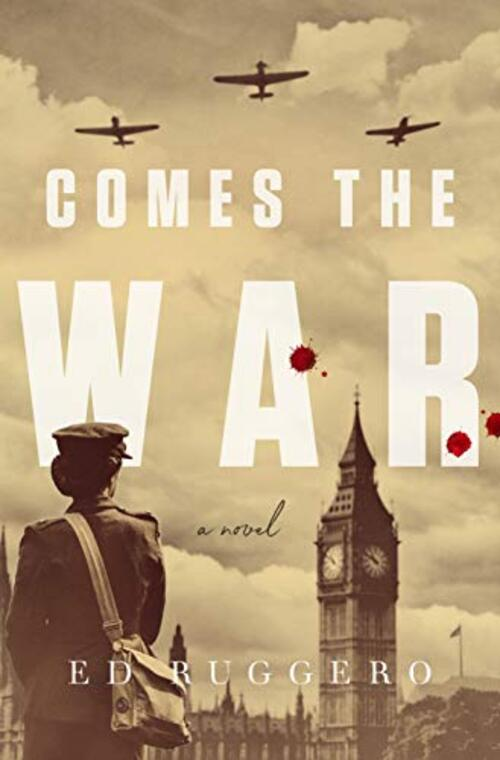 Comes the War by Ed Ruggero