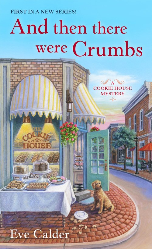 And Then There Were Crumbs by Eve Calder