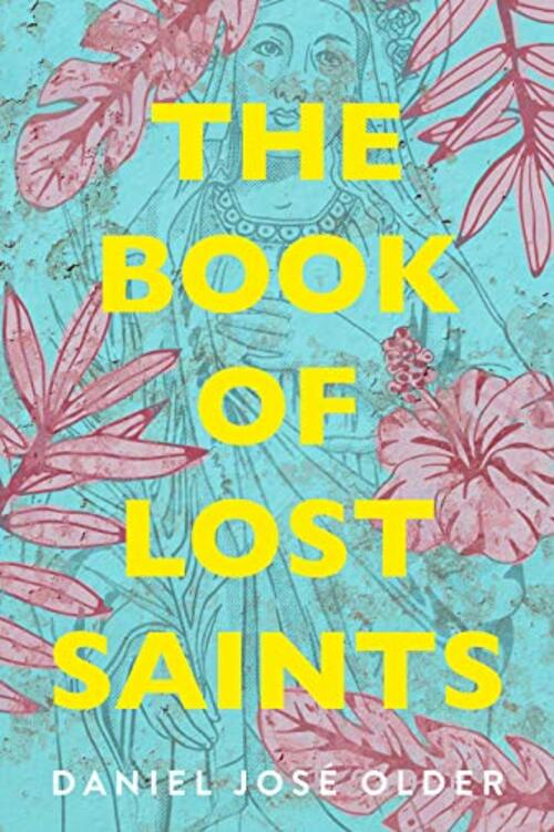 The Book of Lost Saints by Daniel Jos Older