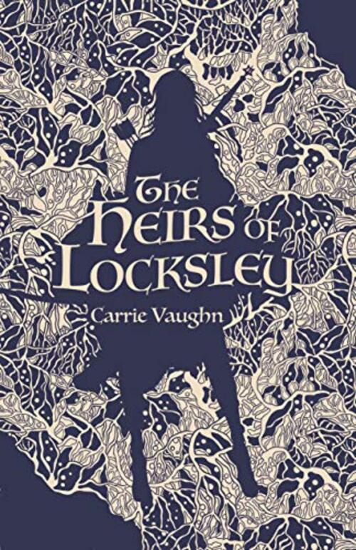 The Heirs of Locksley by Carrie Vaughn
