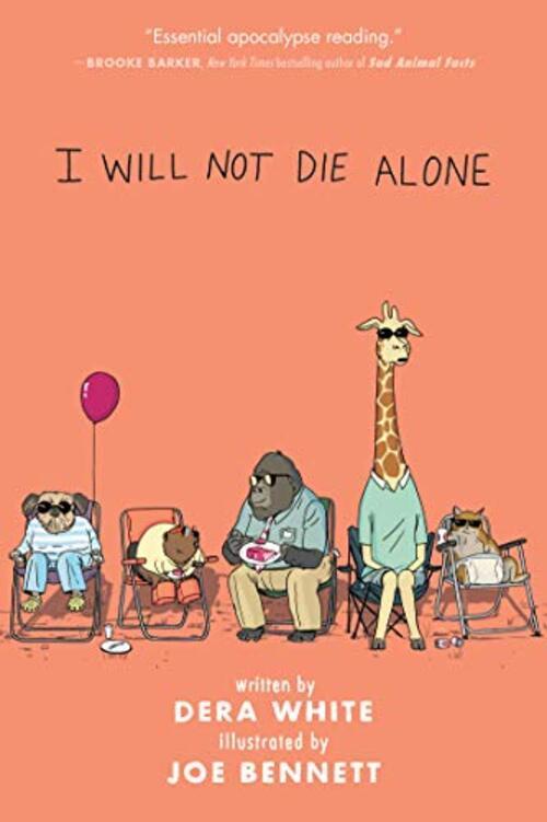 I Will Not Die Alone by Dera White