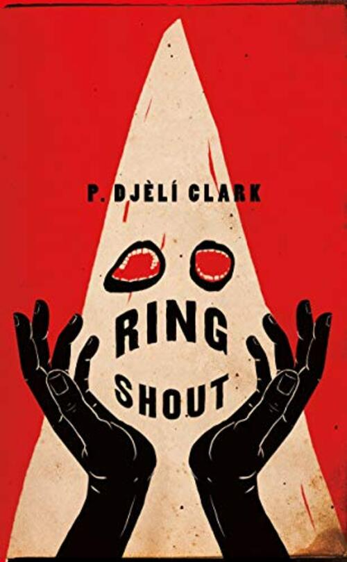 Ring Shout by P. Djl Clark