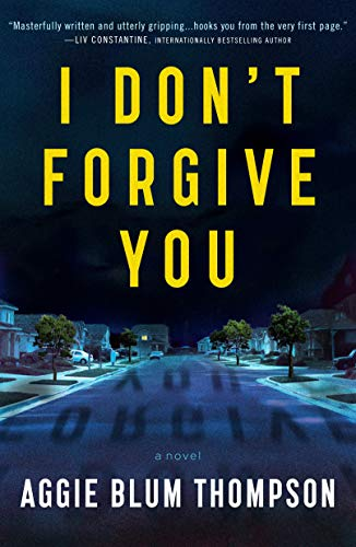 I Don't Forgive You by Aggie Blum Thompson
