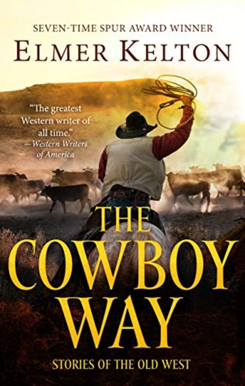 The Cowboy Way by Elmer Kelton