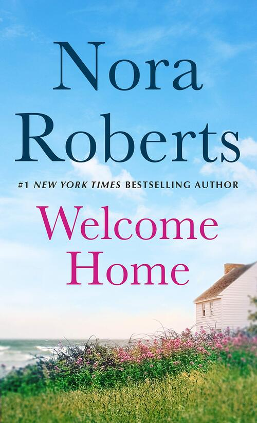 Welcome Home by Nora Roberts