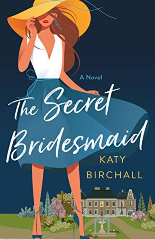 The Secret Bridesmaid by Katy Birchall