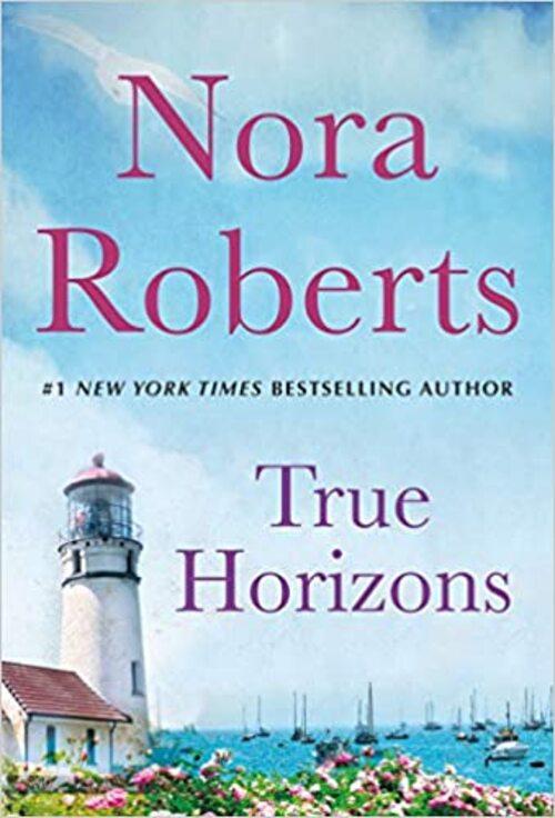 True Horizons by Nora Roberts