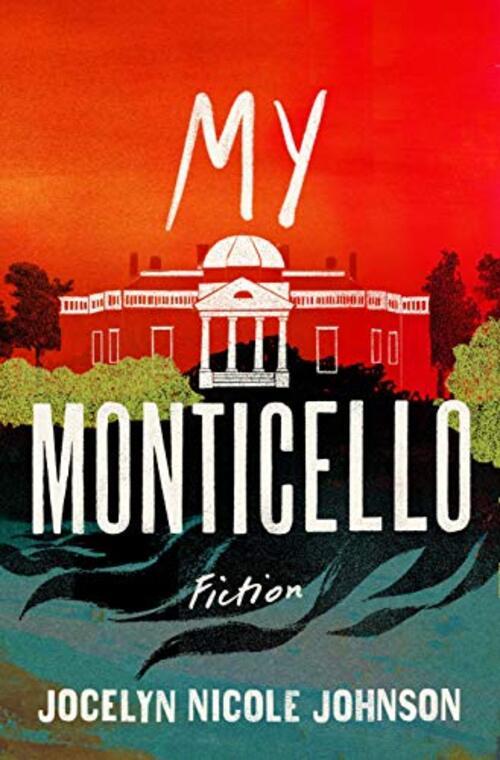 My Monticello by Jocelyn Nicole Johnson