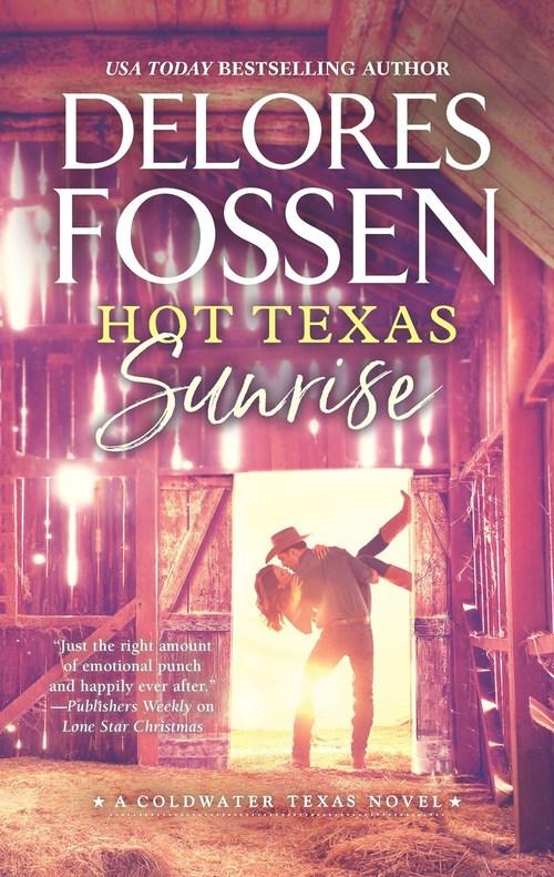 Hot Texas Sunrise by Delores Fossen