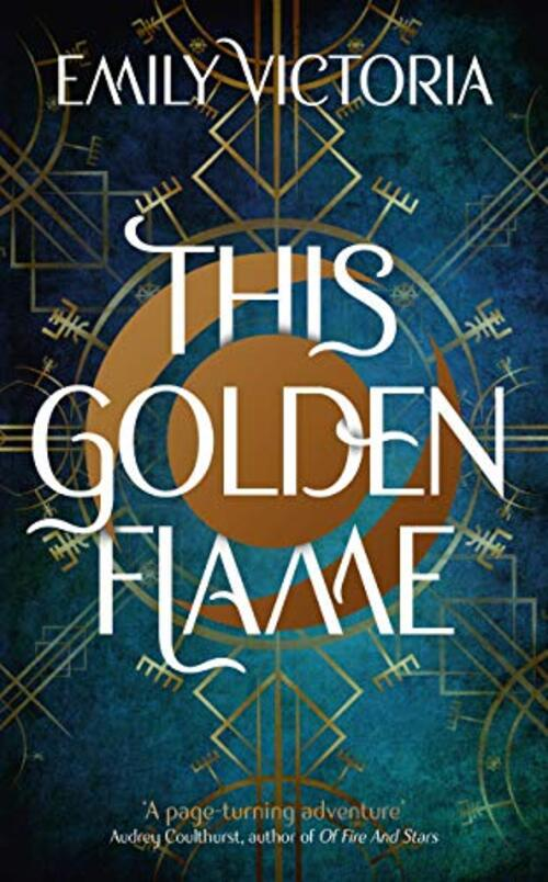 This Golden Flame by Emily Victoria