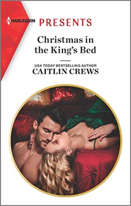 Christmas in the King's Bed by Caitlin Crews