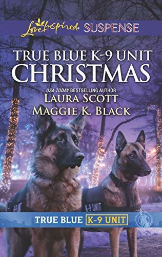 True Blue K-9 Unit Christmas by Laura Scott