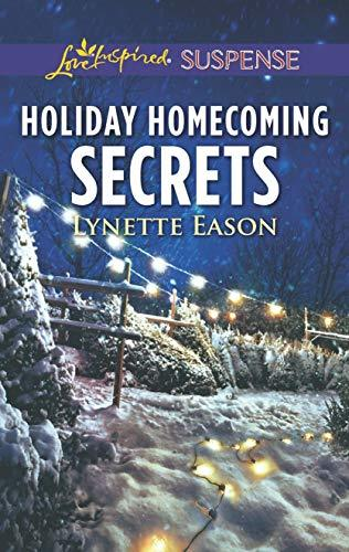 Holiday Homecoming Secrets by Lynette Eason
