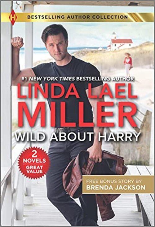 Wild About Harry & Stone Cold Surrender by Linda Lael Miller