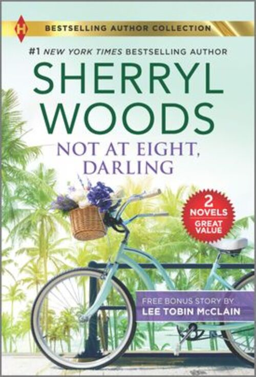 Not at Eight, Darling & The Soldier and the Single Mom by Sherryl Woods