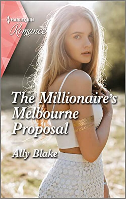 The Millionaire's Melbourne Proposal by Ally Blake