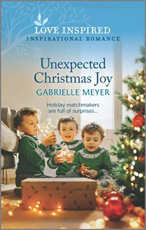 Unexpected Christmas Joy by Gabrielle Meyer