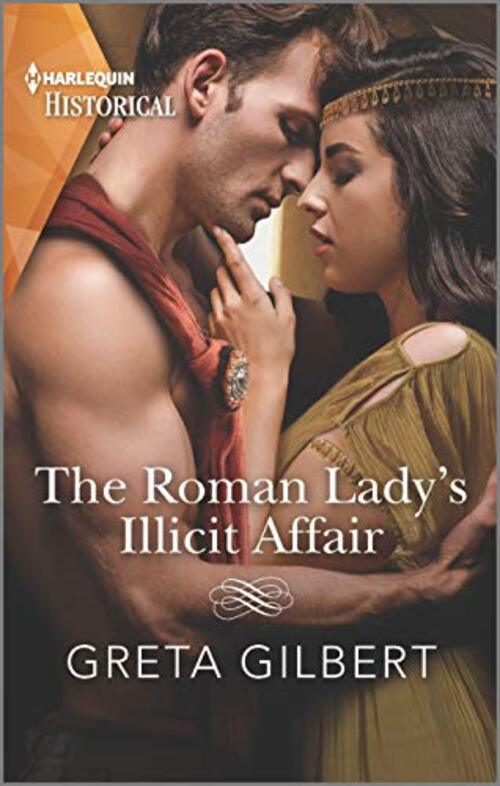 The Roman Lady's Illicit Affair by Greta Gilbert