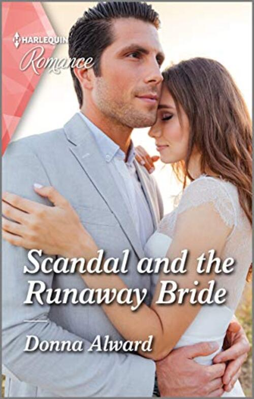 Scandal and the Runaway Bride by Donna Alward