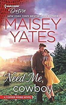 Need Me Cowboy by Maisey Yates