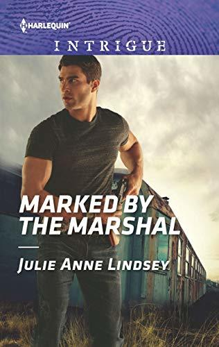 Marked by the Marshal by Julie Anne Lindsey