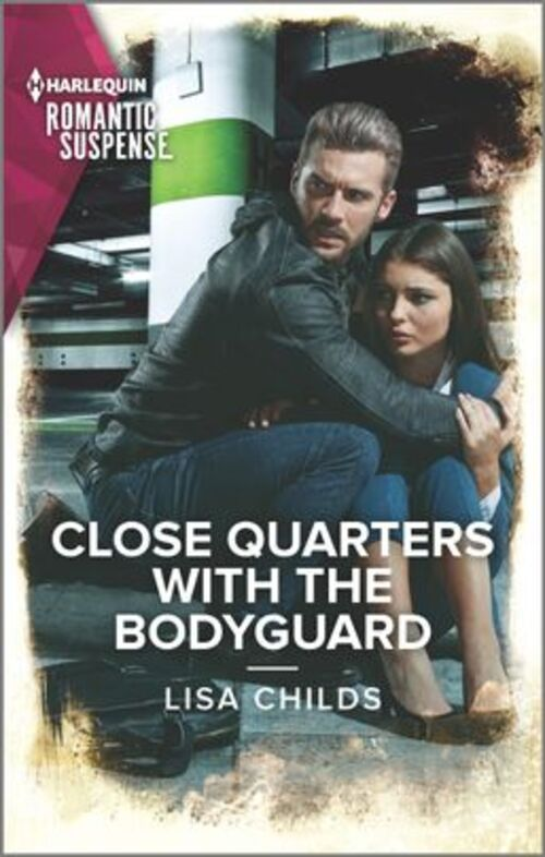 Close Quarters with the Bodyguard by Lisa Childs