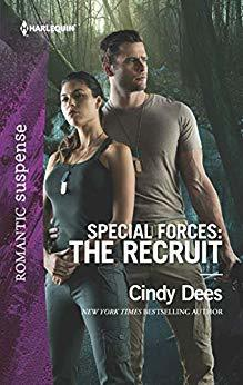 Special Forces: The Recruit by Cindy Dees