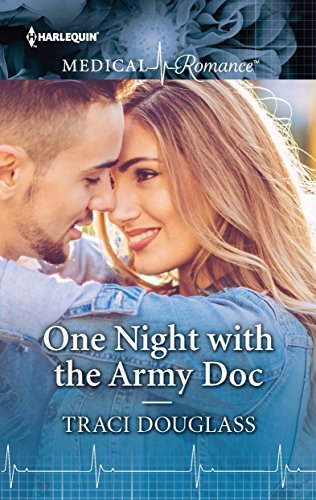 One Night With the Army Doc by Traci Douglass