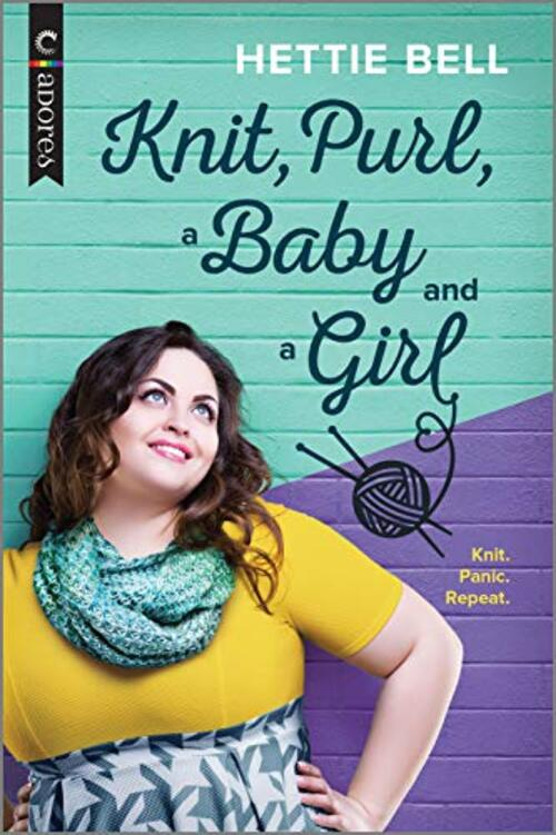 Knit, Purl, a Baby and a Girl by Heidi Belleau