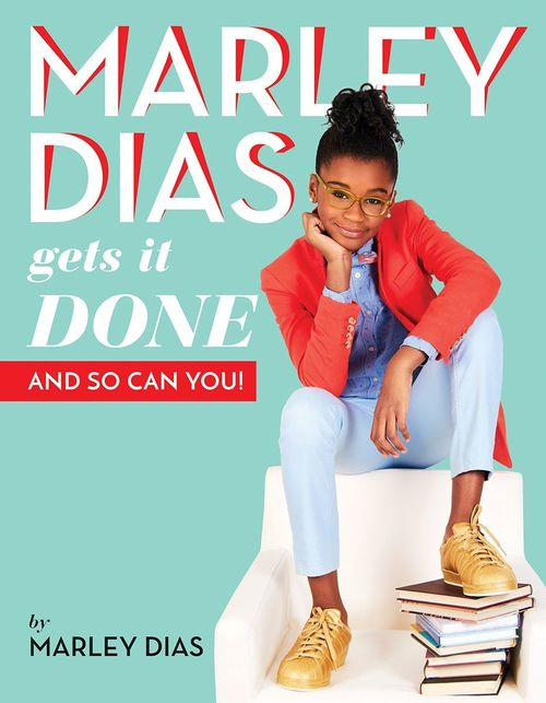 Marley Dias Gets It Done - And So Can You