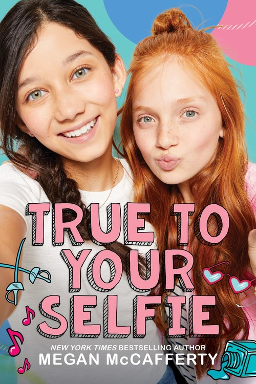 True to Your Selfie by Megan McCafferty